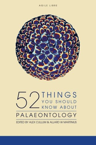 52 Things You Should Know About Palaeontology from Agile Libre