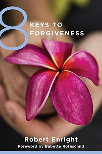 8 Keys to Forgiveness (8 Keys to Mental Health): 0 from W. W. Norton & Company