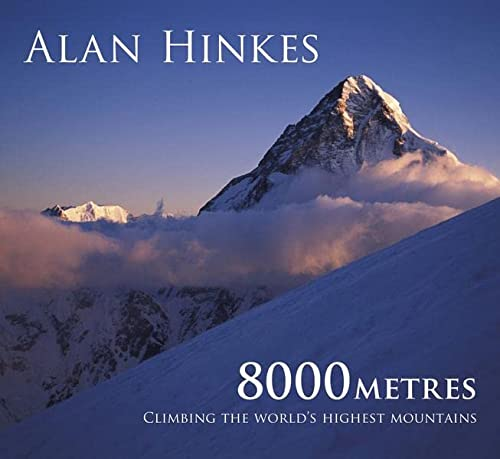 8000m: Climbing the World's Highest Mountains: All 14 Summits from Cicerone Press