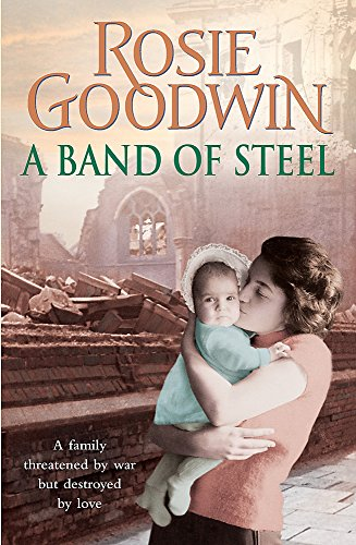 A Band of Steel: A family threatened by war but destroyed by love… from Headline