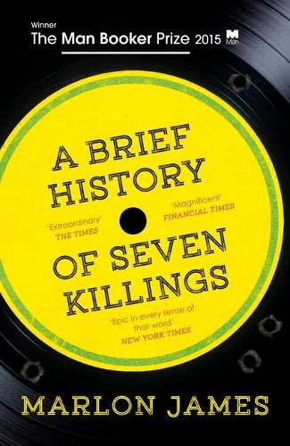 A Brief History of Seven Killings: WINNER of the Man Booker Prize 2015 from Oneworld Publications