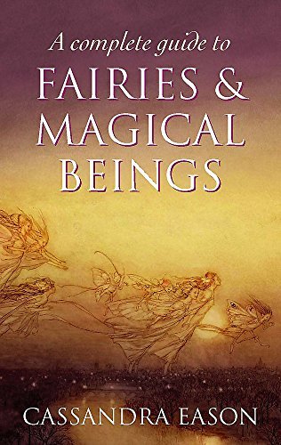 A Complete Guide To Fairies And Magical Beings from Piatkus