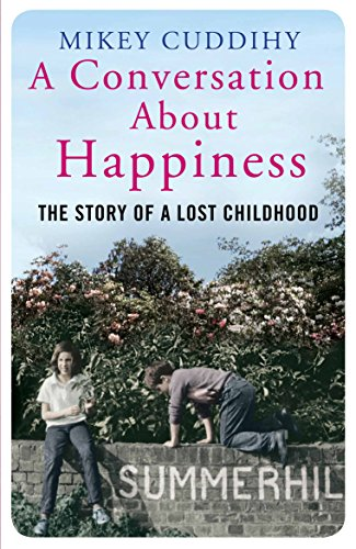 A Conversation About Happiness: The Story of a Lost Childhood from Atlantic Books