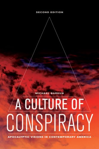A Culture of Conspiracy: Apocalyptic Visions in Contemporary America (Comparative Studies in Religion & Society) (Comparative Studies in Religion and Society) from University of California Press