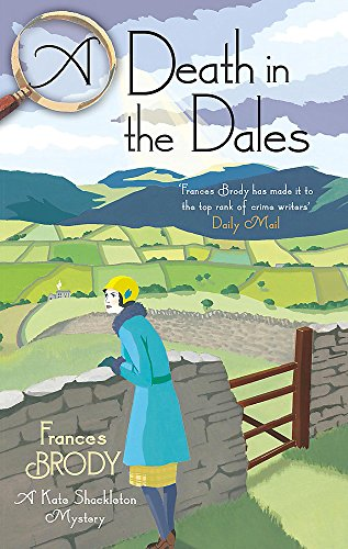 A Death in the Dales (Kate Shackleton Mysteries) from Piatkus Books