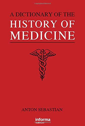 A Dictionary of the History of Medicine from CRC Press