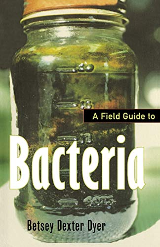 A Field Guide to Bacteria (Comstock Book) from Comstock Publishing Associates
