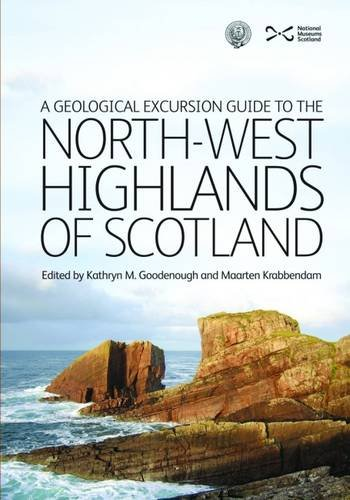 A Geological Excursion Guide to the North-West Highlands of Scotland from NMSE - Publishing Ltd