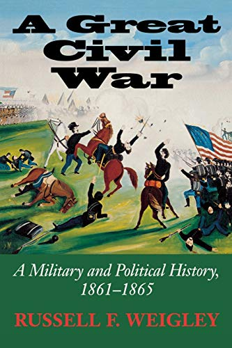 A Great Civil War: A Military and Political History, 1861-1865 from Indiana University Press (IPS)