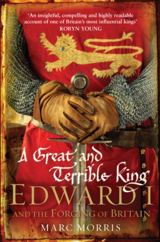 A Great and Terrible King: Edward I and the Forging of Britain from imusti
