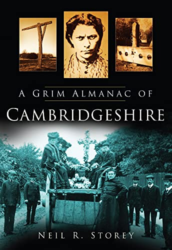 A Grim Almanac of Cambridgeshire from The History Press