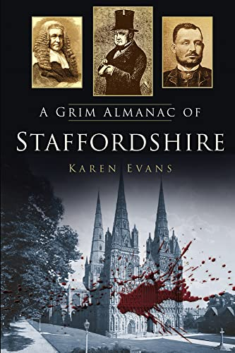 A Grim Almanac of Staffordshire (Grim Almanacs) from The History Press Ltd