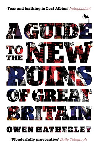 A Guide to the New Ruins of Great Britain from Verso