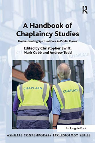A Handbook of Chaplaincy Studies (Routledge Contemporary Ecclesiology) from Ashgate Publishing Limited
