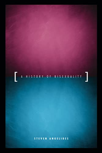 A History of Bisexuality (The Chicago Series on Sexuality, History, and Society) from University of Chicago Press
