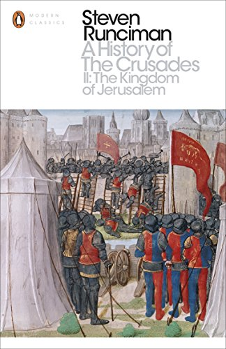 A History of the Crusades II: The Kingdom of Jerusalem and the Frankish East 1100-1187 (Penguin Modern Classics) from Penguin Classics