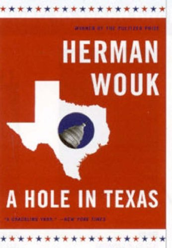 A Hole in Texas: A Novel from Herman Wouk