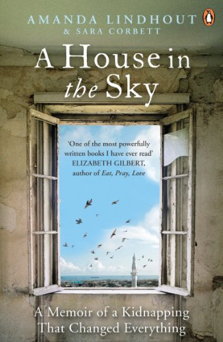A House in the Sky: A Memoir of a Kidnapping That Changed Everything from Viking