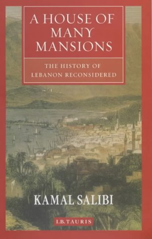A House of Many Mansions: The History of Lebanon Reconsidered from I B Tauris & Co Ltd