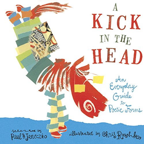 A Kick in the Head: An Everyday Guide to Poetic Forms from Candlewick Press (MA)