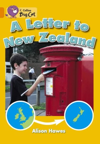 A Letter to New Zealand: A non-fiction book about the journey of a letter from the United Kingdom to New Zealand. (Collins Big Cat): Band 06/Orange from Collins