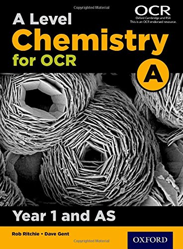 A Level Chemistry A for OCR Year 1 and AS Student Book from OUP Oxford