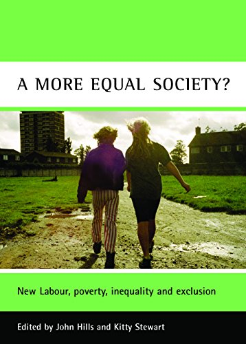 A more equal society?: New Labour, Poverty, Inequality and Exclusion (Case Studies on Poverty, Place, and Policy) from Policy Press