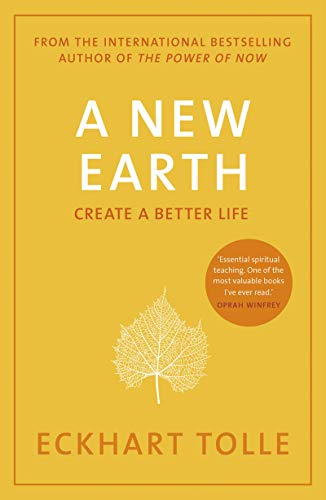 A New Earth: The LIFE-CHANGING follow up to The Power of Now. 'An otherworldly genius' Chris Evans' BBC Radio 2 Breakfast Show: Create a Better Life from Penguin Books Ltd