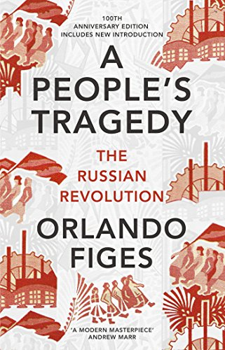 A People's Tragedy: The Russian Revolution - centenary edition with new introduction from Vintage Publishing
