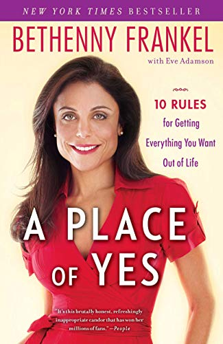 A Place of Yes: 10 Rules for Getting Everything You Want Out of Life from Atria Books