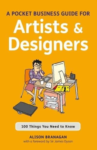 A Pocket Business Guide for Artists and Designers: 100 Things You Need to Know (Essential Guides) from Books/DVDs
