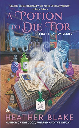 A Potion to Die for: 1 (Magic Potion Mystery) from Berkley Books