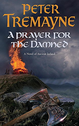 A Prayer for the Damned (Sister Fidelma Mysteries Book 17): A twisty Celtic mystery filled with treachery and bloodshed from Headline