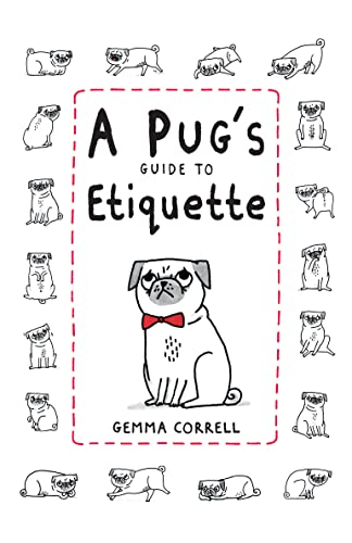 A Pug's Guide to Etiquette from Dog 'n' Bone