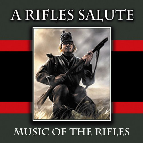 A Rifles Salute: Music Of The Rifles