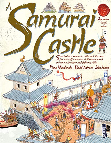 A Samurai Castle (Spectacular Visual Guides) from Book House