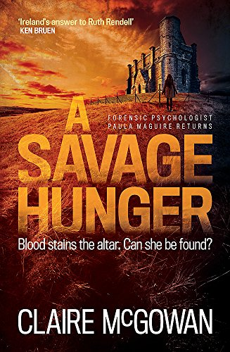 A Savage Hunger (Paula Maguire 4): An Irish crime thriller of spine-tingling suspense from Headline