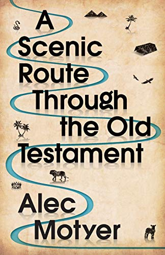 A Scenic Route Through the Old Testament: New Edition from IVP