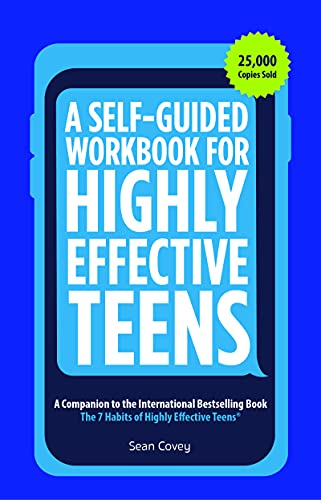 A Self-Guided Workbook for Highly Effective Teens: A Companion to the Best Selling 7 Habits of Highly Effective Teens from KLO80
