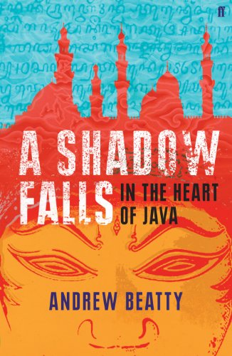 A Shadow Falls: In the Heart of Java from Faber & Faber