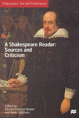 A Shakespeare Reader: Sources and Criticisms (Text and Performance) from Palgrave