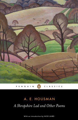 A Shropshire Lad and Other Poems: The Collected Poems of A.E. Housman (Penguin Classics) from Penguin Classics