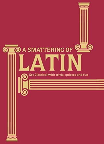 A Smattering of Latin: Get Classical with Trivia, Quizzes and Fun from Portico