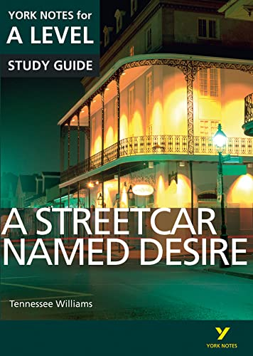A Streetcar Named Desire: York Notes for A-level (York Notes Advanced) from Pearson Education Limited