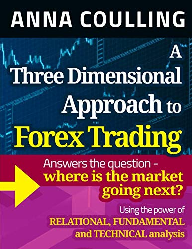 A Three Dimensional Approach To Forex Trading from Createspace