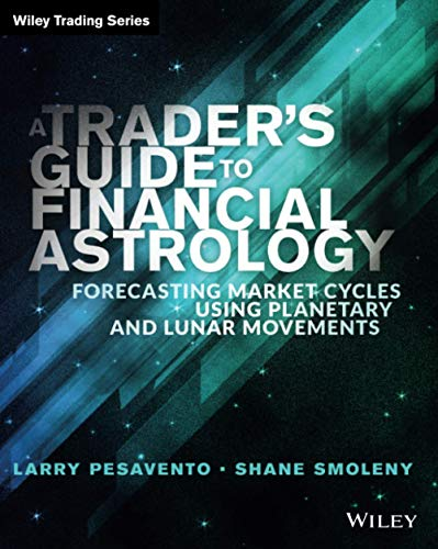 A Trader's Guide to Financial Astrology: Forecasting Market Cycles Using Planetary and Lunar Movements (Wiley Trading) from John Wiley & Sons