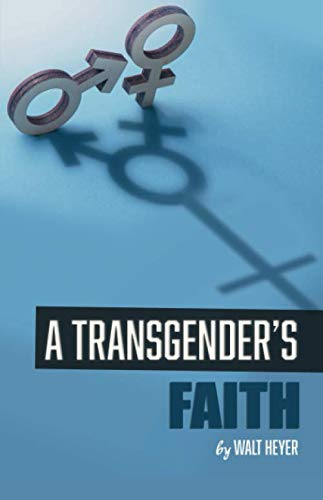 A Transgender's Faith from CreateSpace Independent Publishing Platform