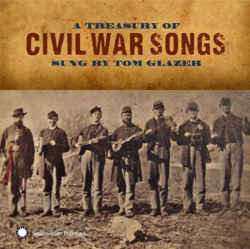 A Treasury of Civil War Songs Sung by Tom Glazer from Glazer, Tom