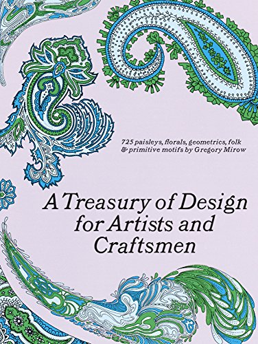 A Treasury of Design for Artists and Craftsmen (Dover Pictorial Archive) from Dover Publications Inc.