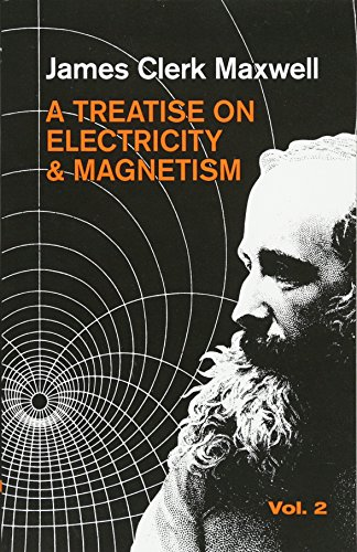 A Treatise on Electricity and Magnetism, Vol. 2: v. 2 (Dover Books on Physics) from Dover Publications Inc.